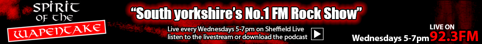 Spirit of the Wapentake, South Yorkshire's no.1 FM Rock Show on Sheffield Live Radio, click for more details
