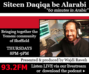 Siteen Daqiqa Be Alarabi radio show - 60 minutes in Arabic, Magazine programme for the Yemeni community.